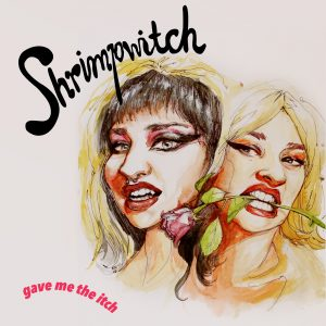 Cover_Shrimpwitch-Gave Me The Itch
