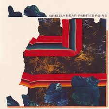 Grizzly Bear- Painted Ruins