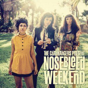 The Coathangers- Nosebleed Weekend