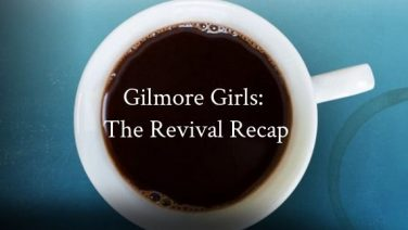 Gilmore Girls A Year in The Life Recaps