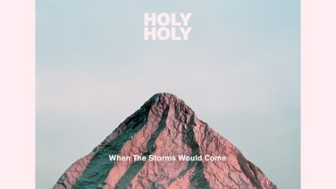 HolyHoly-ALBUM-WhenTheStormsWouldCome.jpg