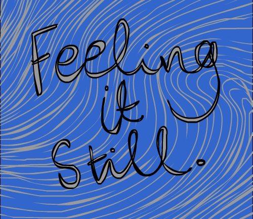 feeling it still 6