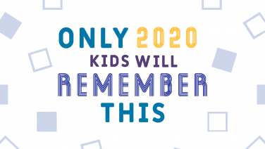 only-2020-kids-will-remember-this