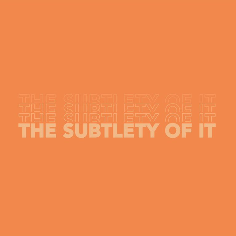 the-subtlety-of-it